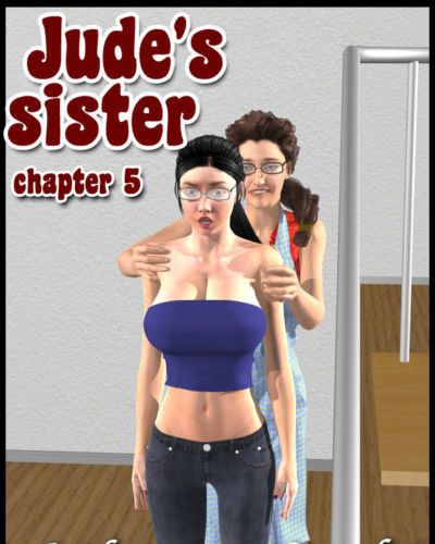 Judes sister - chapter 4: Best friends secrets
