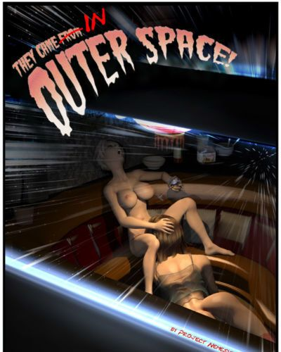 Project Nemesis 10: They came from outerspace