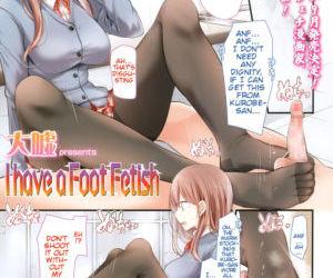 I have a Foot Fetish